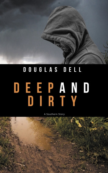 Deep and Dirty: A Novel ebook by Douglas Dell