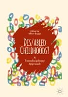Dis/abled Childhoods? - A Transdisciplinary Approach ebook by Allison Boggis