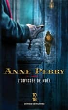 L'odyssée de Noël ebook by Anne PERRY, Pascale HAAS
