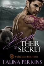 Bear Their Secret - Wylde Den, #3 ebook by Talina Perkins
