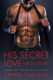 His Secret Love ebook by Emma Thorne
