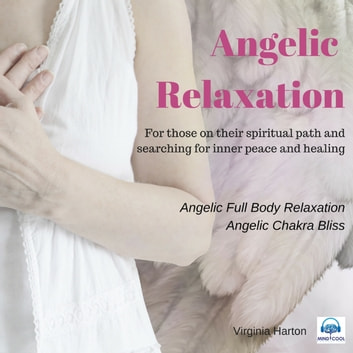 Angelic Relaxation: Meditation with your Angels & Archangels audiobook by Virginia Harton