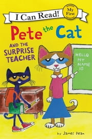 Pete the Cat and the Surprise Teacher 電子書 by James Dean, James Dean
