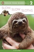 Slow, Slow Sloths ebook by Bonnie Bader