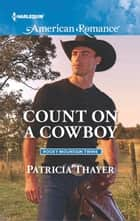 Count on a Cowboy ebook by Patricia Thayer