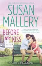 Before We Kiss 電子書 by Susan Mallery