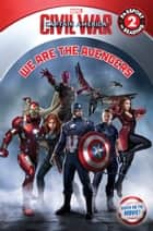 Marvel's Captain America: Civil War: We Are the Avengers ebook by Marvel