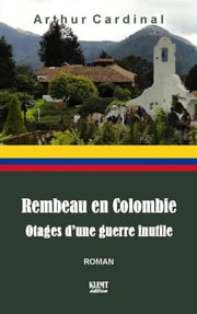 Rembeau en Colombie ebook by Arthur Cardinal