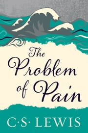 The Problem of Pain ebook by C. S. Lewis