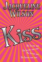 Kiss ebook by Jacqueline Wilson