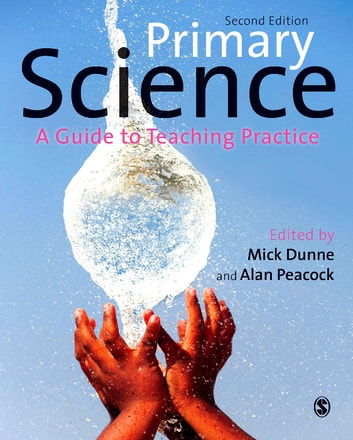 Primary Science - A Guide to Teaching Practice ebook by