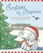 Christmas in America ebook by Callista Gingrich,Susan Arciero