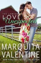 Love So Unexpected ebook by Marquita Valentine
