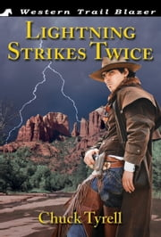 Lightning Strikes Twice ebook by Chuck Tyrell
