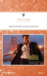 The Player's Club: Lincoln ebook by Cathy Yardley