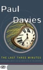 The Last Three Minutes ebook by Paul Davies