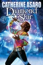 Diamond Star ebook by Catherine Asaro