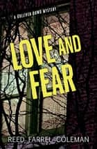 Love and Fear - A Gulliver Dowd Mystery ebook by Reed Farrel Coleman