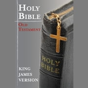 King James Version Holy Bible - The Old Testament - Old Testament audiobook by Multiple Authors