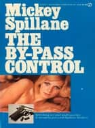 By-Pass Control ebook by Mickey Spillane