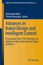 Advances in Robot Design and Intelligent Control ebook by Aleksandar Rodić,Theodor Borangiu