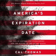 America's Expiration Date - The Fall of Empires and Superpowers . . . and the Future of the United States audiobook by Cal Thomas