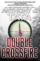 Double Crossfire ebook by Anthony J. Tata
