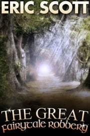 The Great Fairytale Robbery ebook by Eric Scott