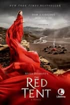 The Red Tent - 20th Anniversary Edition ebook by Anita Diamant