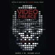 Video Palace: In Search of the Eyeless Man - Collected Stories audiobook by Dr Maynard Wills