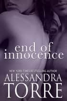 End of the Innocence ebook by Alessandra Torre