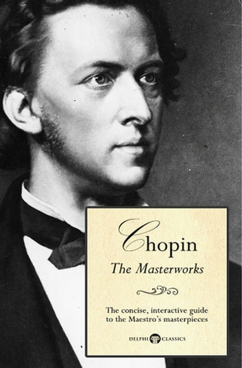 Delphi Masterworks of Frédéric Chopin (Illustrated) ebook by Peter Russell