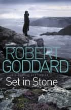 Set In Stone ebook by Robert Goddard
