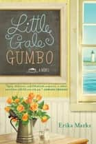 Little Gale Gumbo ebook by Erika Marks