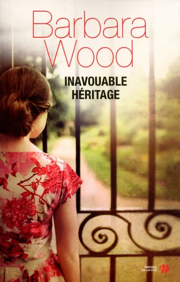 Inavouable héritage ebook by Barbara WOOD