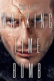 Walking Time Bomb ebook by Kirk Alex