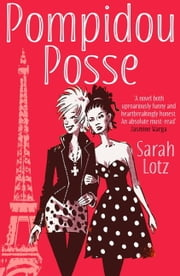 Pompidou Posse ebook by Sarah Lotz