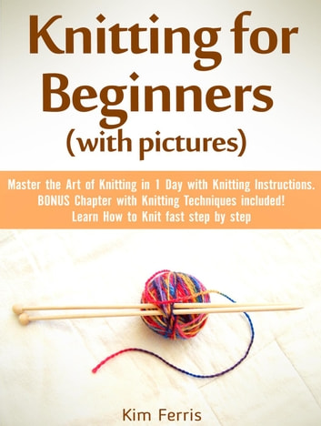 Knitting Master The Art Of Knitting In 1 Day With Knitting