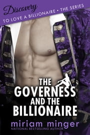 The Governess and the Billionaire - Discovery ebook by Miriam Minger