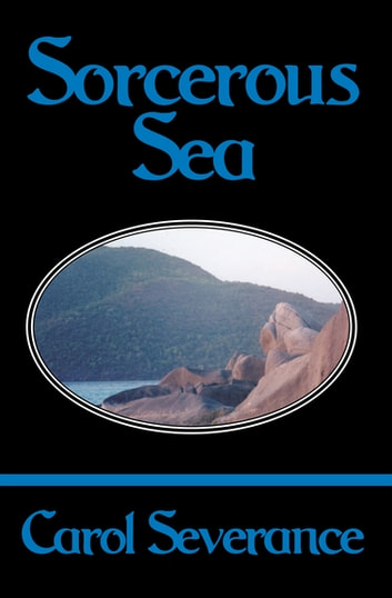 Sorcerous Sea ebook by Carol Severance