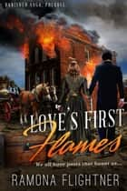 Love's First Flames (Banished Saga, 0.5) - Banished Saga, Prequel ebook by Ramona Flightner