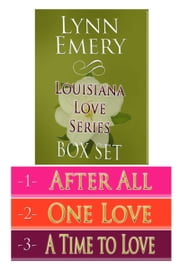Louisiana Love Series: Secrets & Scandals ebook by Lynn Emery