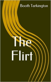 The Flirt ebook by Booth Tarkington