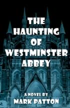 The Haunting of Westminster Abbey ebook by