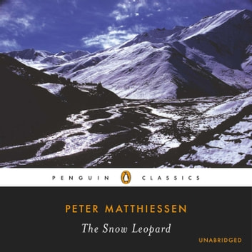 The Snow Leopard audiobook by Peter Matthiessen