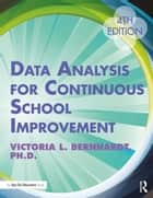 Data Analysis for Continuous School Improvement ebook by Victoria L. Bernhardt