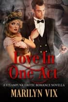 Love in One Act ebook by Marilyn Vix