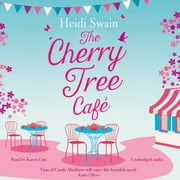 The Cherry Tree Cafe - Cupcakes, crafting and love - the perfect summer read for fans of Bake Off audiobook by Heidi Swain