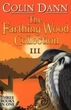 Farthing Wood Collection 3 eBook by Colin Dann