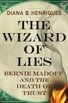 The Wizard of Lies ebook by Diana B. Henriques